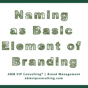 Naming as Basic Element of Branding | Effective Business Solutions Store | ABM VIP Consulting